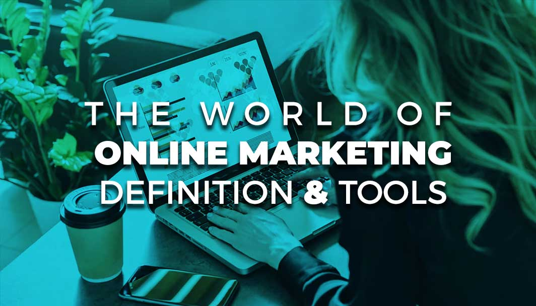 The world of Online Marketing, definition and tools